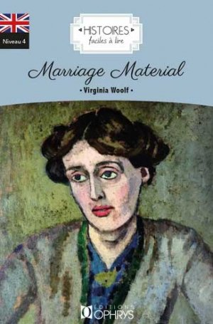 Marriage material by Virginia Woolf - ophrys - 9782708016033 -