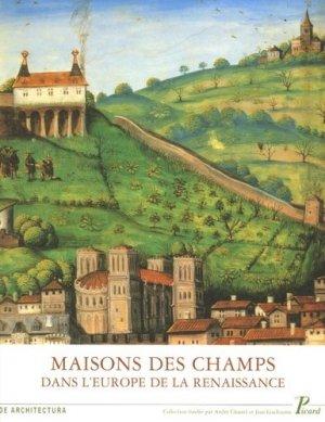 Maisons des champs dans l'Europe de la Renaissance - Editions AandJ Picard - 9782708407374 -