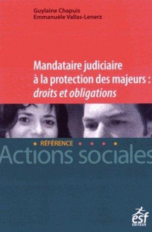 Mandataire judiciaire à la protection des majeurs : droits et obligations - ESF Editeur - 9782710127277 -