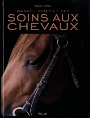 Manuel complet des soins aux chevaux - vigot - 9782711421978 -