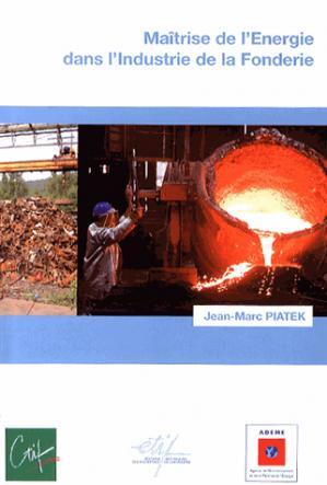 Maîtrise de l'énergie dans l'industrie de la fonderie - ctif - 9782711902774 -