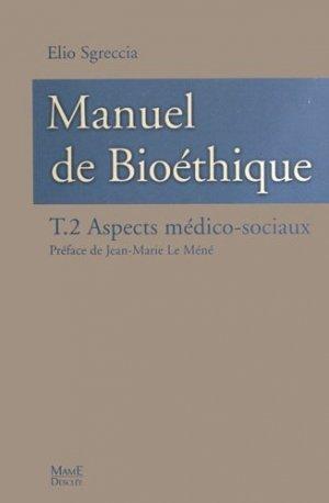 Manuel de bioéthique. Tome 2, Aspects médico-sociaux, 4e édition revue et augmentée - Mame - 9782728915095 -