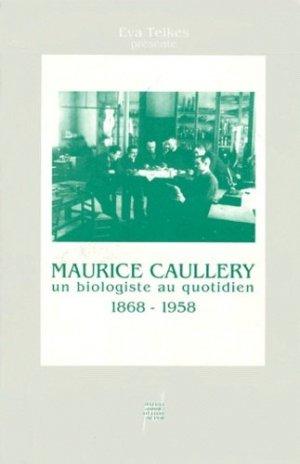 Maurice Caullery, 1868-1958, un biologiste au quotidien - Presses Universitaires de Lyon - 9782729704681 -