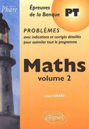 Maths Épreuves de la banque PT Volume 2 - ellipses - 9782729814830 -