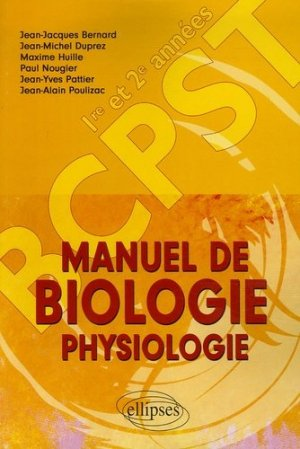 Manuel de biologie physiologie BCPST 1ère et 2ème années - ellipses - 9782729828226 -