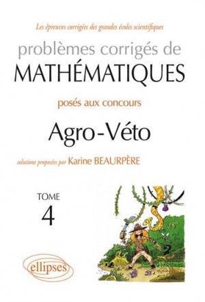 Mathématiques Agro-Véto - BCPST - Tome 4 - ellipses - 9782729877453 -