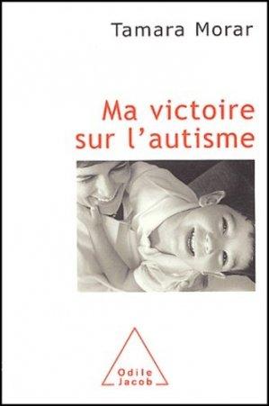 Ma victoire sur l'autisme - odile jacob - 9782738113771 -