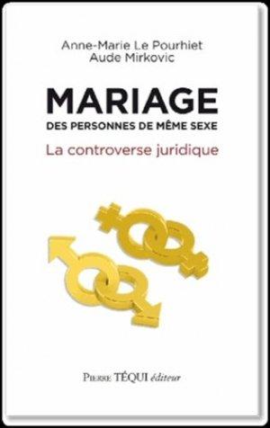 Mariage des personnes de même sexe. La controverse juridique - Pierre Téqui (Editions) - 9782740317761 -