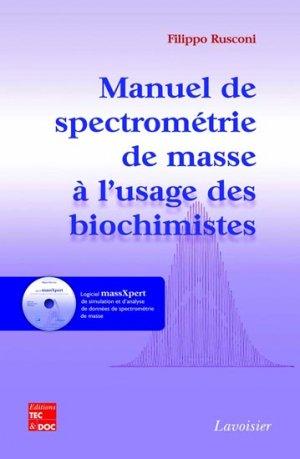 Manuel de spectrométrie de masse à l'usage des biochimistes - lavoisier / tec et doc - 9782743013417 -