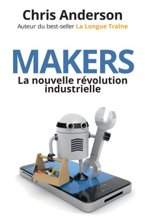 Makers : la nouvelle révolution industrielle - pearson - 9782744066856 -