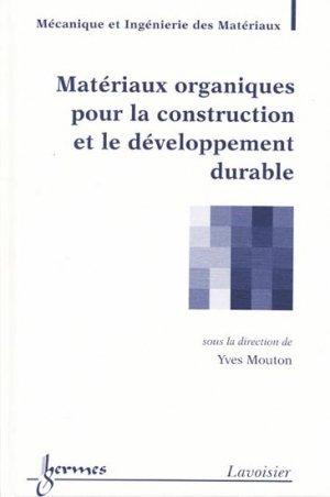 Matériaux organiques pour la construction et le développement durable - hermès / lavoisier - 9782746217935 -
