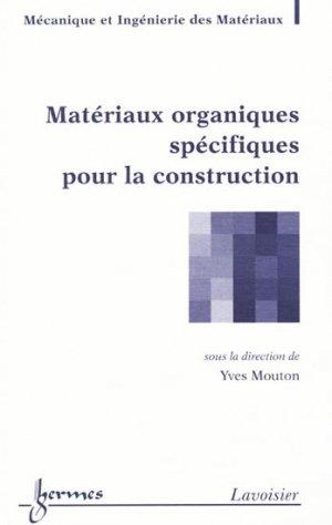 Matériaux organiques spécifiques pour la construction - hermès / lavoisier - 9782746225916 -