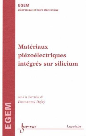 Matériaux piézoélectriques intégrés sur Silicium - hermès / lavoisier - 9782746229914 -