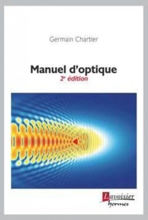 Manuel d'optique - hermes science publications - 9782746249059 -