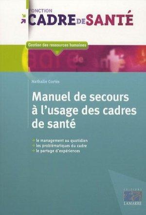 Manuel de secours à l'usage des cadres de santé - lamarre - 9782757302828 -