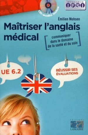 Maîtriser l'anglais médical - lamarre - 9782757304976 -