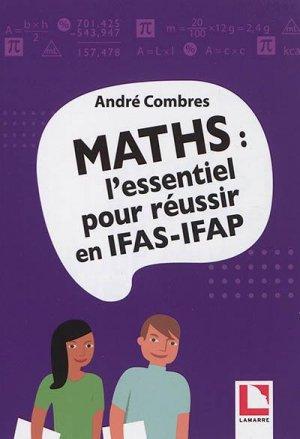 Maths : l'essentiel pour réussir en IFAS-IFAP - lamarre - 9782757311110 -