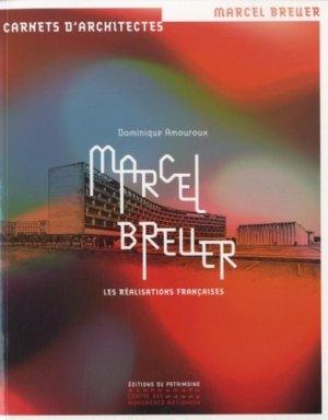 Marcel Breuer. Les réalisations françaises - Editions du Patrimoine Centre des monuments nationaux - 9782757703298 -