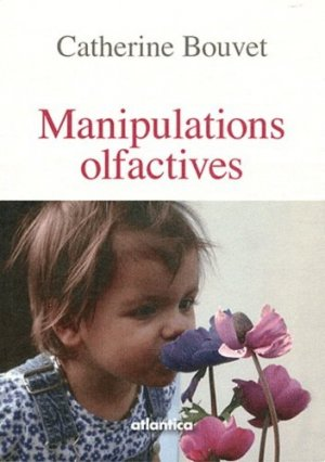 Manipulations olfactives - Atlantica - 9782758803768 -