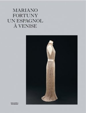 Mariano Fortuny un Espagnol à Venise - Paris Musées - 9782759603657 -