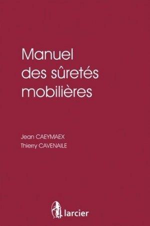 Manuel des sûretés mobilières - Larcier - 9782804488109 -