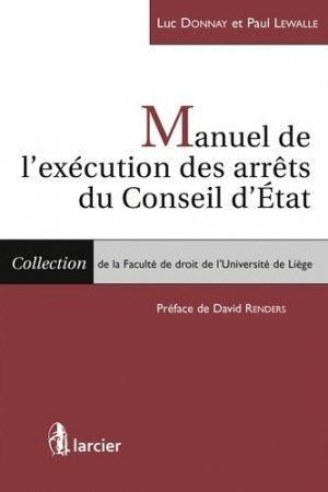 Manuel de l'exécution des arrêts du conseil d'Etat - Larcier - 9782804496005 -