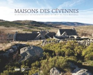 Maisons des Cévennes. Architecture vernaculaire au coeur du Parc national - Editions du Rouergue - 9782812601682 -