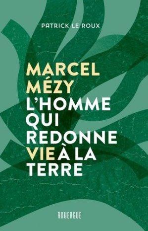 Marcel Mézy, le paysan-chercheur - rouergue editions - 9782812621017 -