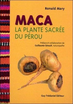 Maca, la plante sacrée du Pérou - guy tredaniel editions - 9782813202246 -
