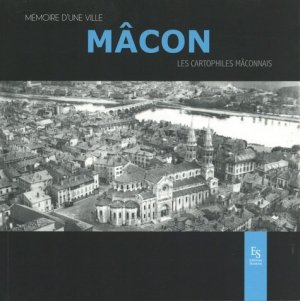 Mâcon - Mémoire d4une ville - alan sutton - 9782813812810 -