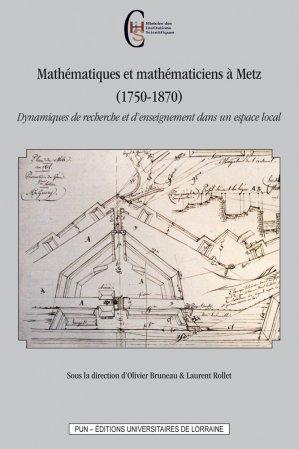 Mathématiques et mathématiciens à Metz (1750-1870) - presses universitaires de nancy - 9782814303317 -