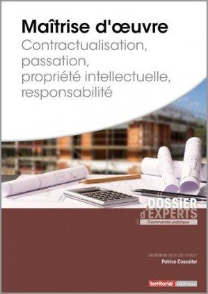 Maîtrise d'oeuvre. Contractualisation, Passation, Propriété intellectuelle, Responsabilité - territorial - 9782818617014 -