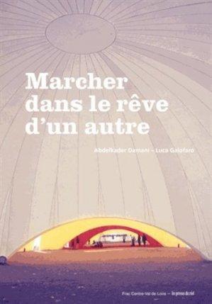 Marcher dans le rêve d'un autre. Edition bilingue français-anglais - Les Presses du réel - 9782840669791 -