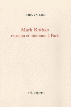 Mark Rothko reconnu et méconnu à Paris. Suivi de Sur la peinture de M. Rothko par Robert Goldwater - Echoppe - 9782840683117 -