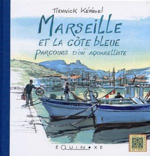 Marseille et la côte bleue - equinoxe - 9782841356515 -