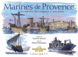 Marines de Provence. Les navires des origines à nos jours - equinoxe - 9782841358021 -