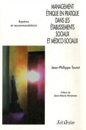 Management éthique en pratique dans les établissements sociaux et médico-sociaux - seli arslan - 9782842761349 -