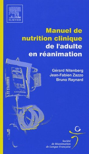 Manuel de nutrition clinique de l'adulte en réanimation - elsevier / masson - 9782842996673 -