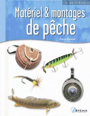 Matériel et montages de pêche - artemis - 9782844167873 -