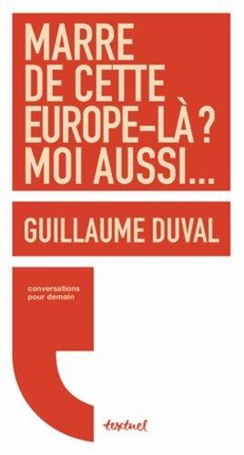 Marre de cette Europe-là ? moi aussi... - Textuel - 9782845975071 -