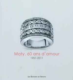 Maty, 60 ans d'amour 1951-2011 - du sekoya - 9782847510966 -