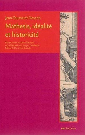 Mathesis, idéalité et historicité - Ecole Normale Supérieure - 9782847885521 -
