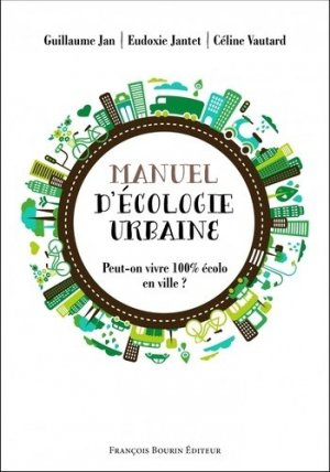 Manuel d'écologie urbaine - francois bourin - 9782849413852 -