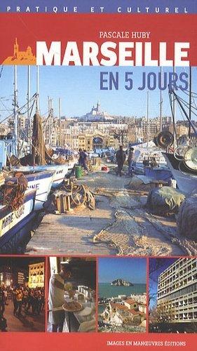 Marseille en 5 jours - Images en Manoeuvres Editions - 9782849951354 -