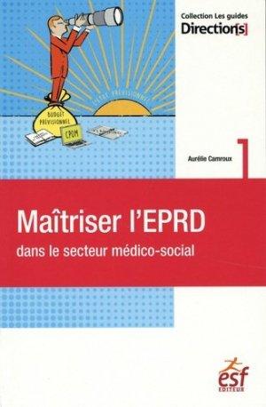 Maîtriser l'EPRD dans le secteur médico-social - esf editeur - 9782850864100 -