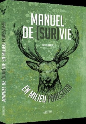 Manuel de (sur)vie en milieu forestier - amphora - 9782851809902 -