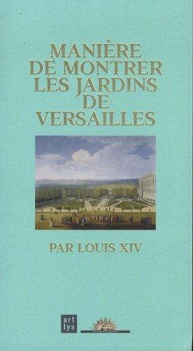 Manière de montrer les jardins de Versailles - artlys - 9782854955231 -