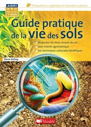 Guide pratique de la vie des sols - france agricole - 9782855575148 -