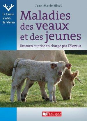 Maladies des veaux et des jeunes - france agricole - 9782855575926 -