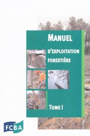 Manuel d'exploitation forestière Tome 1 - fcba - 9782856840139 -